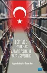 Eğitimde Demokrasi Vatandaşlık Ve Vatanseverlik