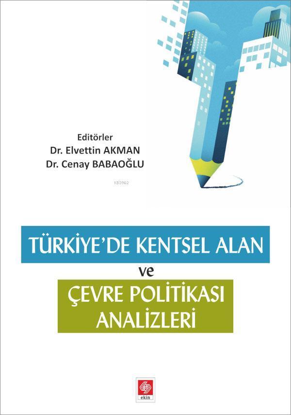 Türkiyede Kentsel Alan ve Çevre Politikası Analizleri