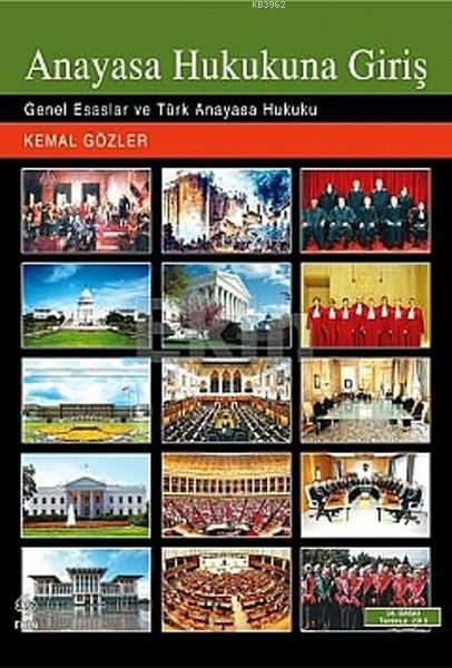 Anayasa Hukukuna Giriş; Genel Esaslar ve Türk Anayasa Hukuku