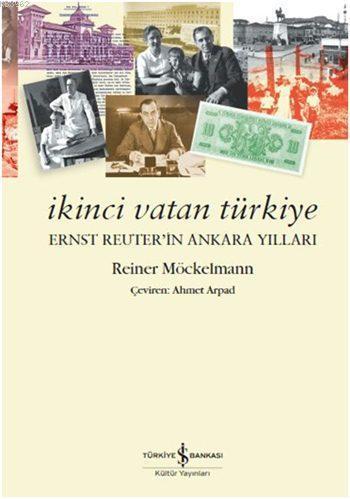 İkinci Vatan Türkiye; Ernst Reuter'in Ankara Yılları