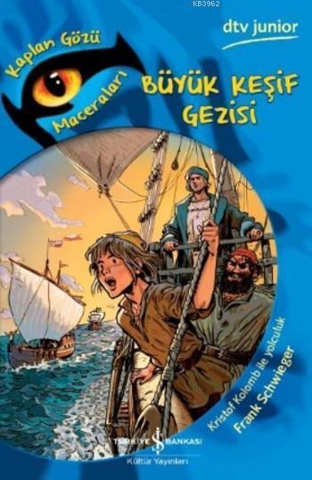 Büyük Keşif Gezisi; Kaplan Gözü Maceraları