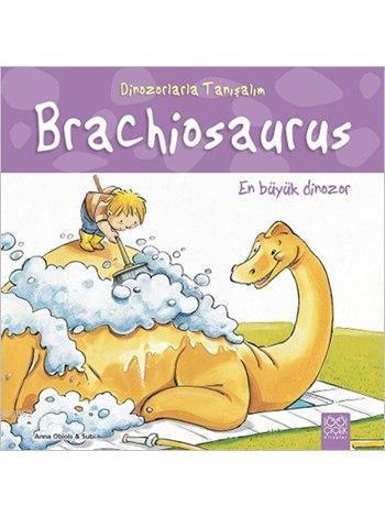 Brachiosaurus: En Büyük Dinozor; Dinozorlarla Tanışalım Serisi