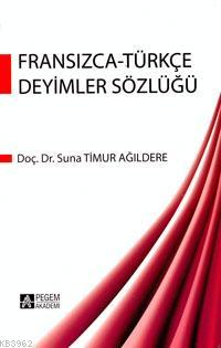Fransızca - Türkçe Deyimler Sözlüğü
