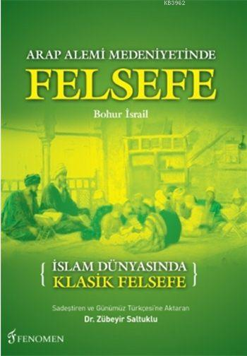 İslam Dünyasında Klasik Felsefe; Arap Alemi Medeniyetinde Felsefe