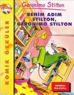 Öyküler  Benim Adım Stilton Geronimo Stilton; Komik Öyküler