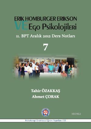 Erik Homburger Erikson ve Ego Psikolojileri; 11. BPT Aralık 2012 Ders Notları