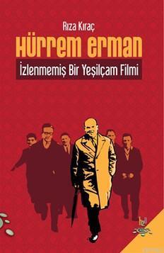 Hürrem Erman; İzlenmemiş Bir Yeşilçam Filmi