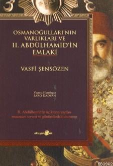 Osmanoğulları'nın Varlıkları ve II.Abdülhamid'in Emlaki