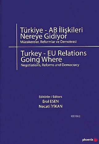 Türkiye - AB İlişkileri Nereye Gidiyor