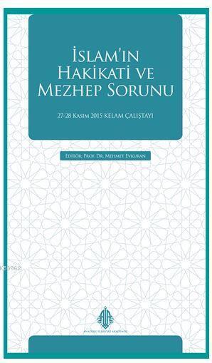 İslam'ın Hakikati ve Mezhep Sorunu; 27-28 Kasım 2015 Kelam Çalıştayı