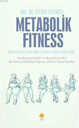 Metabolik Fitness; Herkesin Beden Tipine Göre Metabolik Fitness Uygulaması