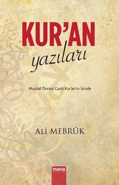 Kur'an Yazıları - Mushaf Öncesi Canlı Kur'an'ın İzinde