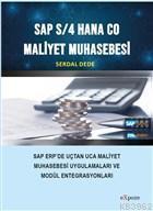 Sap S/4 Hana CO Maliyet Muhasebesi; SAP ERP'de Uçtan Uca Maliyet Muhasebesi Uygulamaları ve Mobil Entegrasyonları