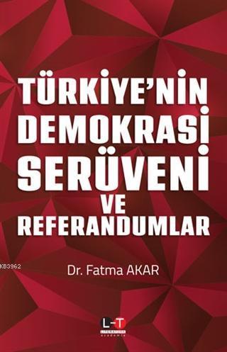 Türkiye'nin Demokrasi Serüveni ve Referandumlar