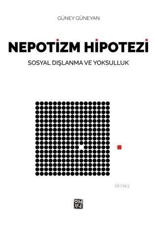 Nepotizm Hipotezi; Sosyal Dışlanma ve Yoksulluk
