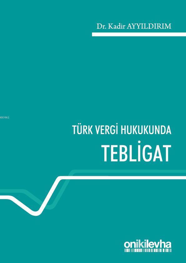 Türk Vergi Hukukunda Tebligat