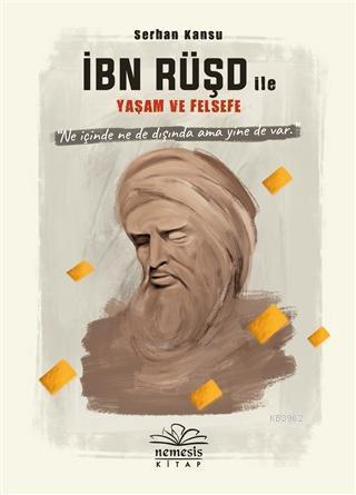 İbn Rüşd ile Yaşam ve Felsefe