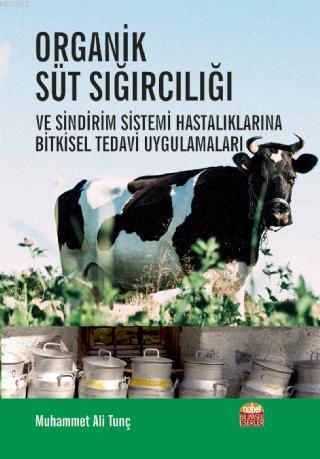 Organik Süt Sığırcılığıve Sindirim Sistemi Hastalıklarına Bitkisel Tedavi Uygulamaları; ve Sindirim Sistemi Hastalıklarına Bitkisel Tedavi Uygulamaları