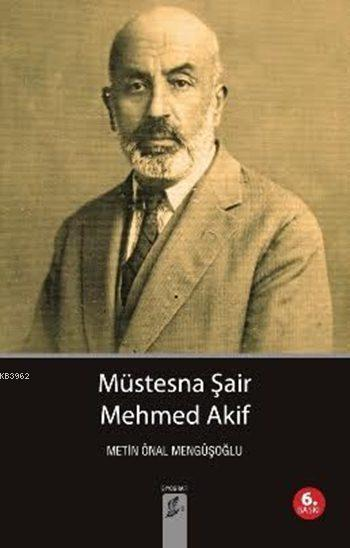 Müstesna Şair Mehmed Akif