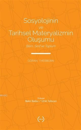 Sosyolojinin ve Tarihsel Materyalizmin Oluşumu; Bilim, Sınıf ve Toplum