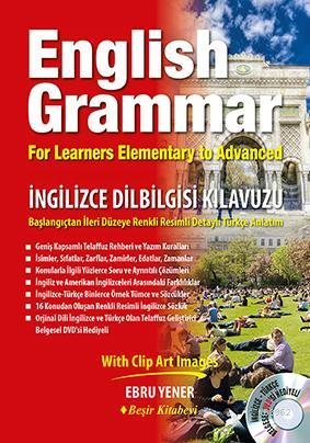 English Grammar - İngilizce Dilbilgisi Kılavuzu; For Learners Elementary to Advanced