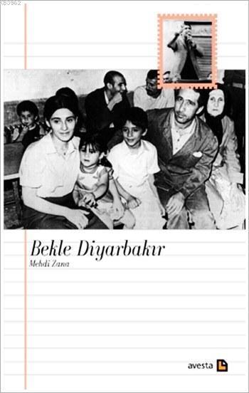 Bekle Diyarbakır; Mehdi Zana