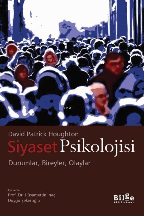 Siyaset Psikoloji; Durumlar,Bireyler,Olaylar