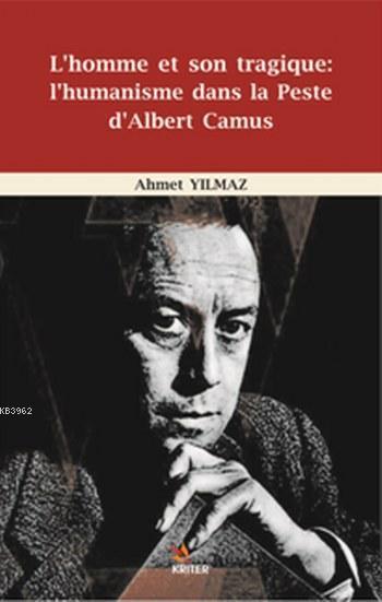 L'homme et son tragique l'humanisme dans la Peste d'Albert Camus