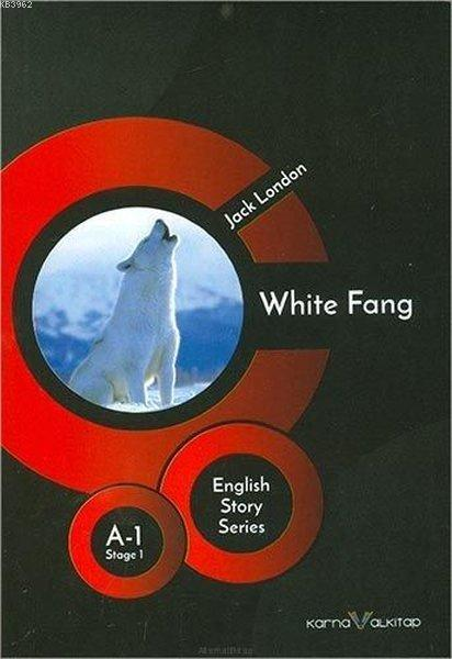 White Fang - English Story Series; A - 1 Satge 1