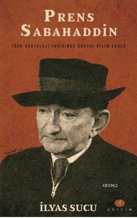 Prens Sabahaddin; Türk Sosyoloji Tarihinde Sosyal Bilim Ekolü