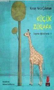 Küçük Zürafa; Değerler Eğitimi Serisi 1