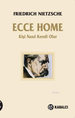 Ecce Homo; Kişi Nasıl Kendi Olur