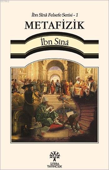 Metafizik; İbn Sînâ Felsefe Serisi - 1
