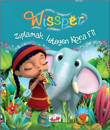 Wissper; Zıplamak İsteyen Koca Fil