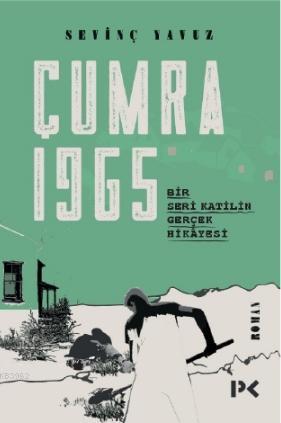 Çumra 1965; Bir Seri Katilin Gerçek Hikayesi