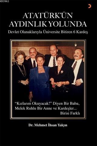 Atatürk'ün Aydınlık Yolunda; Devlet Olanaklarıyla Üniversite Bitiren 6 Kardeş