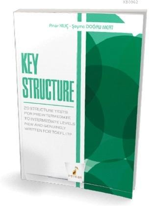 Key Structure 20 Structure Tests; For Pre Intermediate to Intermediate Levels New and Genuinely Written for TOEFL ITP