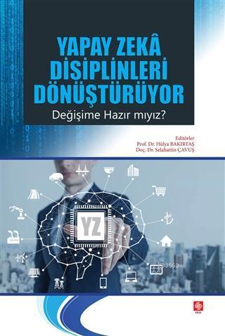 Yapay Zeka Disiplinleri Dönüştürüyor Değişime Hazır mıyız?