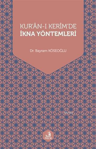 Kur'an-ı Kerim'de İkna Yöntemleri