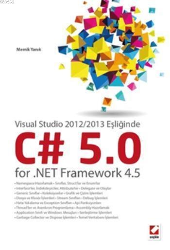 C# 5.0 for .NET Framework 4.5; Visual Studio 2012/2013 Eşliğinde