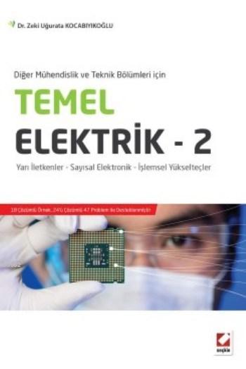 Temel Elektrik - 2; Yarı İletkenler - Sayısal Elektronik - İşlemsel Yükselteçler