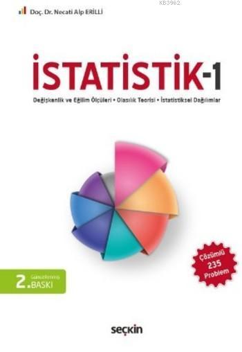 İstatistik-1; Değişkenlik ve Eğilim Ölçüleri-Olasılık Teorisi-İstatistiksel Dağılımlar