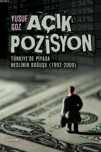 Açık Pozisyon; Türkiye'de Piyasa Neslinin Doğuşu (1992-2000)