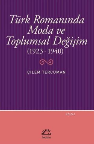 Türk Romanında Moda ve Toplumsal Değişim; (1923-1940)