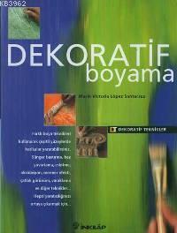 Dekoratif ve Ahşap Boyama; Dekoratif Teknikler Serisi