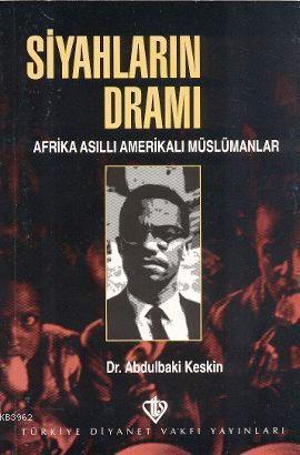 Siyahların Dramı; Afrika Asıllı Amerikalı Müslümanlar