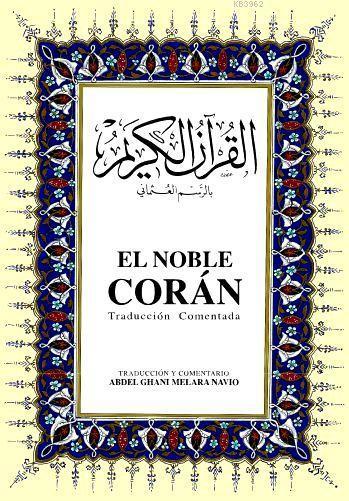 El Noble Corán Traducción Comentada; Kur'ân-ı Kerim ve İspanyolca Meâli (orta boy, ipek şamua kâğıt, ciltli)