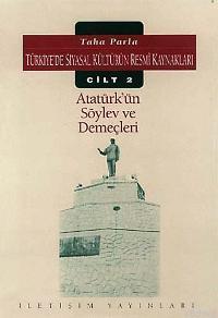 Atatürk'ün Söylev ve Demeçleri; Türkiye'de Siyasal Kültürün Resmi Kaynakları Cilt 2