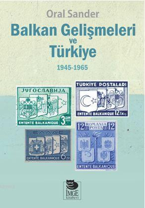 Balkan Gelişmeleri ve Türkiye; (1945-1965)