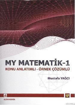 Matematik 1; Konu Anlatımlı - Örnek Çözümlü